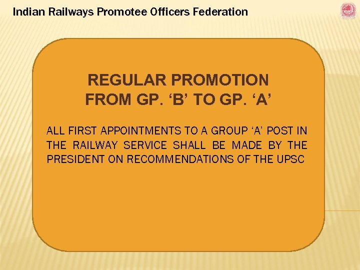 Indian Railways Promotee Officers Federation REGULAR PROMOTION FROM GP. 'B' TO GP. 'A' ALL