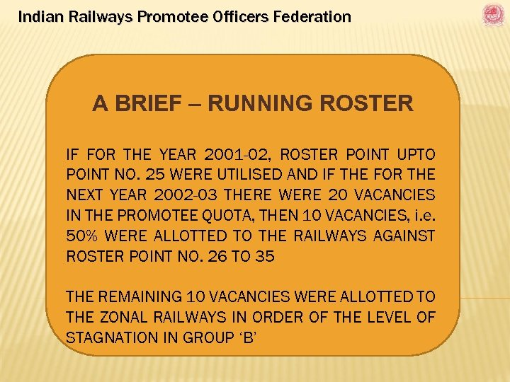 Indian Railways Promotee Officers Federation A BRIEF – RUNNING ROSTER IF FOR THE YEAR
