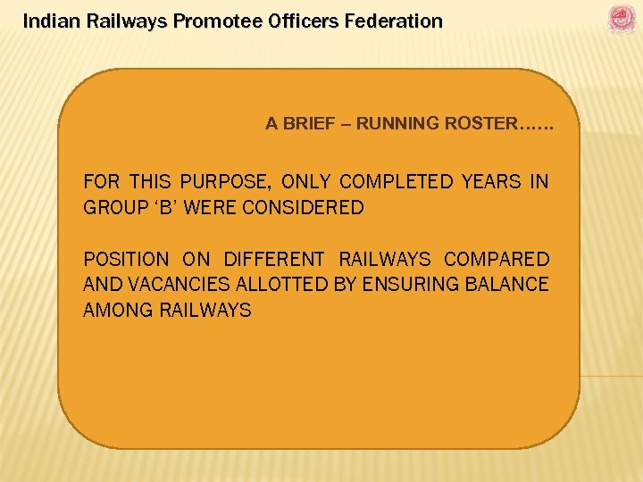 Indian Railways Promotee Officers Federation A BRIEF – RUNNING ROSTER…… FOR THIS PURPOSE, ONLY