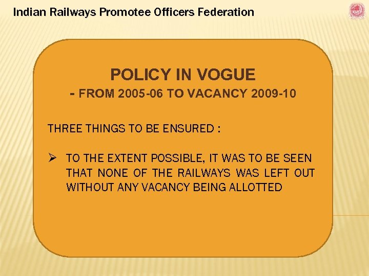 Indian Railways Promotee Officers Federation POLICY IN VOGUE - FROM 2005 -06 TO VACANCY