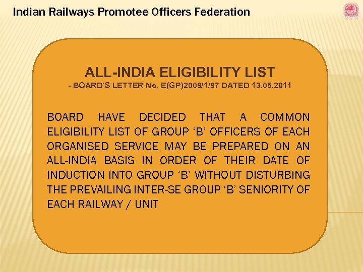 Indian Railways Promotee Officers Federation ALL-INDIA ELIGIBILITY LIST - BOARD'S LETTER No. E(GP)2009/1/97 DATED