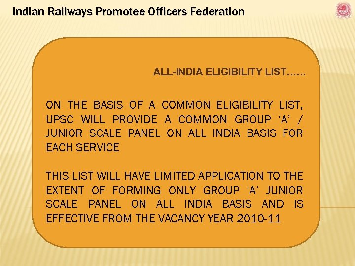 Indian Railways Promotee Officers Federation ALL-INDIA ELIGIBILITY LIST…… ON THE BASIS OF A COMMON
