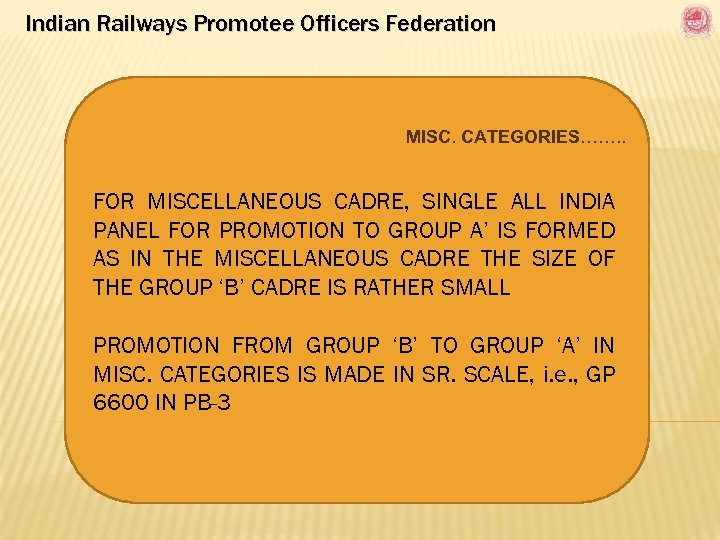 Indian Railways Promotee Officers Federation MISC. CATEGORIES……. . FOR MISCELLANEOUS CADRE, SINGLE ALL INDIA