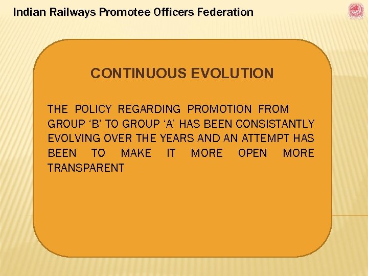 Indian Railways Promotee Officers Federation CONTINUOUS EVOLUTION THE POLICY REGARDING PROMOTION FROM GROUP 'B'