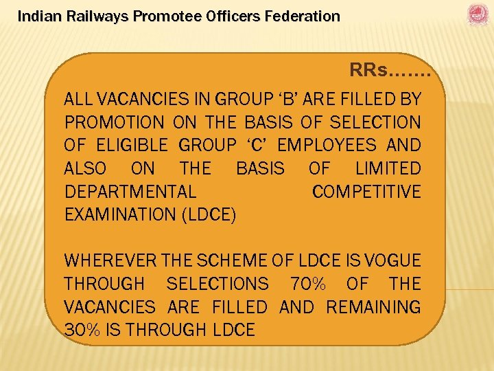 Indian Railways Promotee Officers Federation RRs……. ALL VACANCIES IN GROUP 'B' ARE FILLED BY