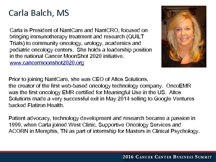 Carla Balch, MS Carla is President of Nant. Care and Nant. CRO, focused on