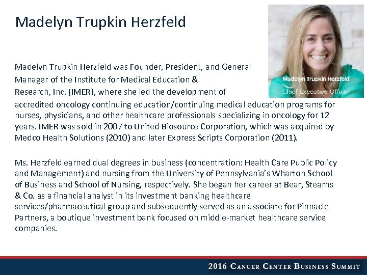 Madelyn Trupkin Herzfeld was Founder, President, and General Manager of the Institute for Medical