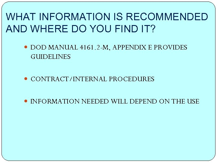 WHAT INFORMATION IS RECOMMENDED AND WHERE DO YOU FIND IT? DOD MANUAL 4161. 2
