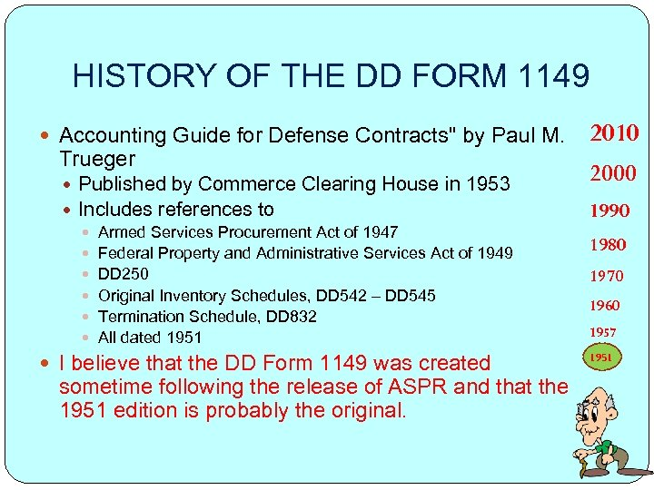 HISTORY OF THE DD FORM 1149 Accounting Guide for Defense Contracts