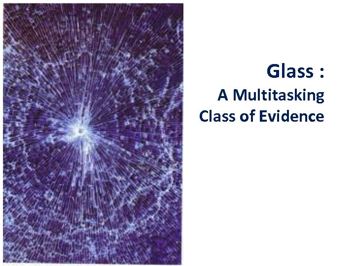 Glass : A Multitasking Class of Evidence