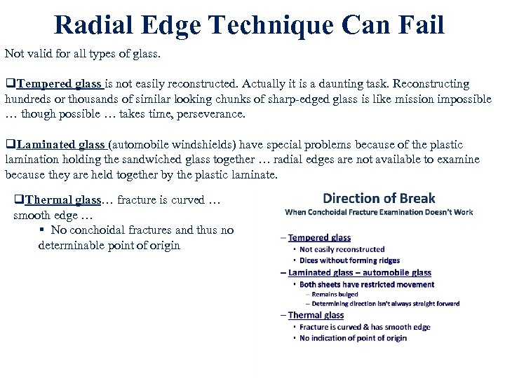 Radial Edge Technique Can Fail Not valid for all types of glass. q. Tempered