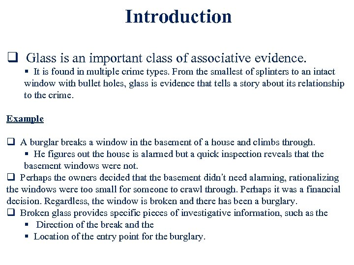 Introduction q Glass is an important class of associative evidence. § It is found