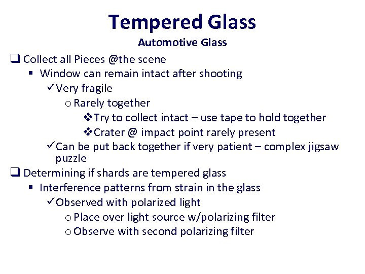 Tempered Glass Automotive Glass q Collect all Pieces @the scene § Window can remain