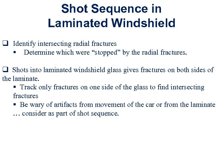 Shot Sequence in Laminated Windshield q Identify intersecting radial fractures § Determine which were