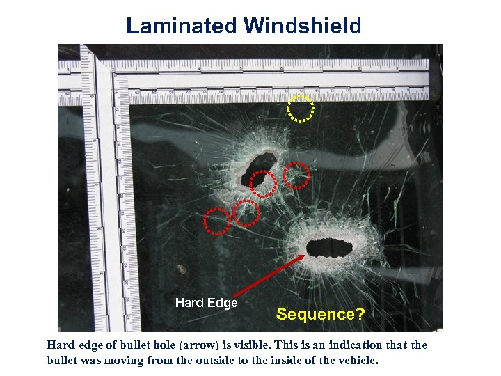 Laminated Windshield Crater Hard Edge Sequence? Hard edge of bullet hole (arrow) is visible.
