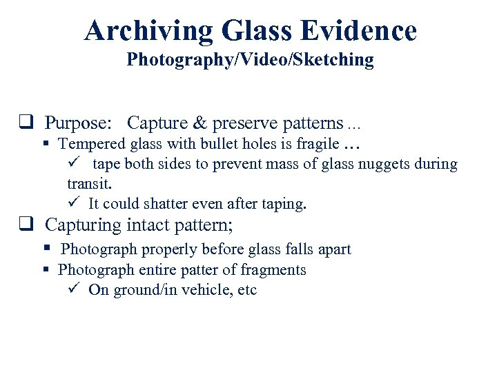 Archiving Glass Evidence Photography/Video/Sketching q Purpose: Capture & preserve patterns … § Tempered glass