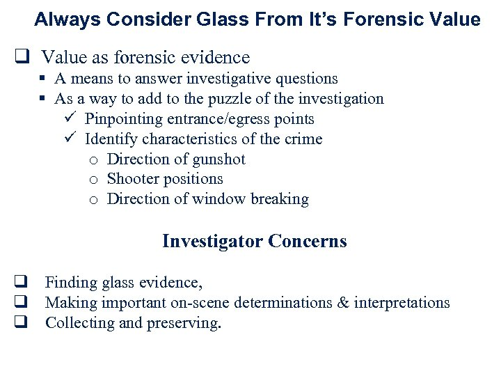 Always Consider Glass From It's Forensic Value q Value as forensic evidence § A