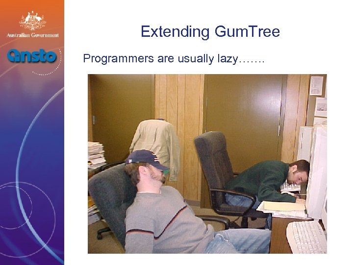 Extending Gum. Tree Programmers are usually lazy…….