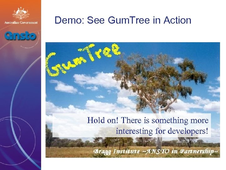 Demo: See Gum. Tree in Action Hold on! There is something more interesting for