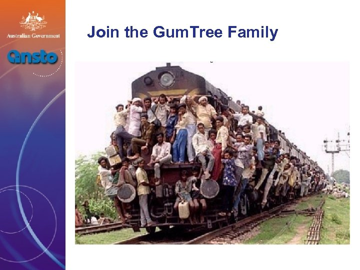 Join the Gum. Tree Family