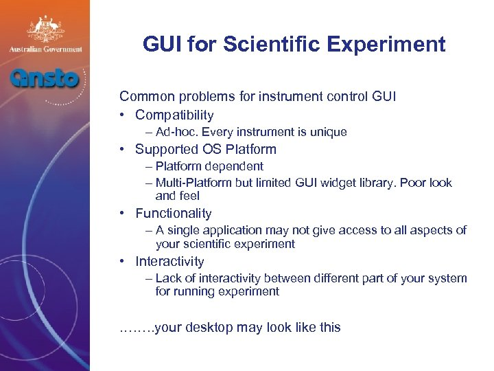 GUI for Scientific Experiment Common problems for instrument control GUI • Compatibility – Ad-hoc.