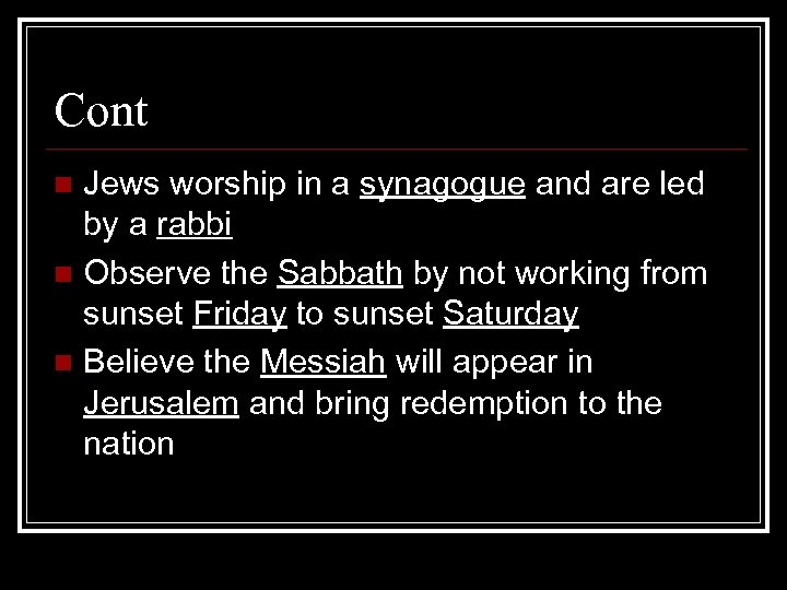 Cont Jews worship in a synagogue and are led by a rabbi n Observe