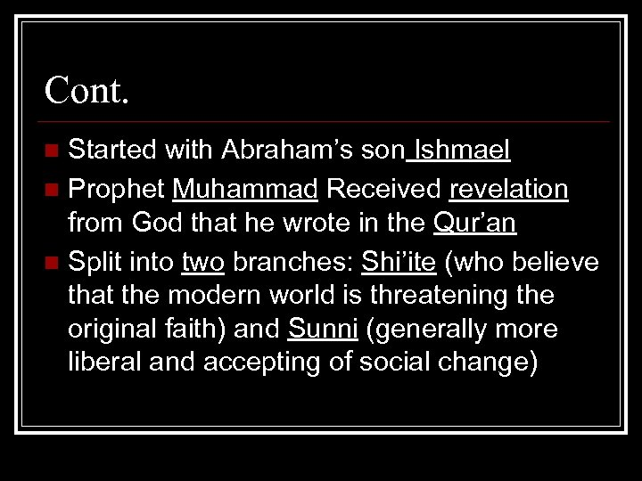Cont. Started with Abraham's son Ishmael n Prophet Muhammad Received revelation from God that