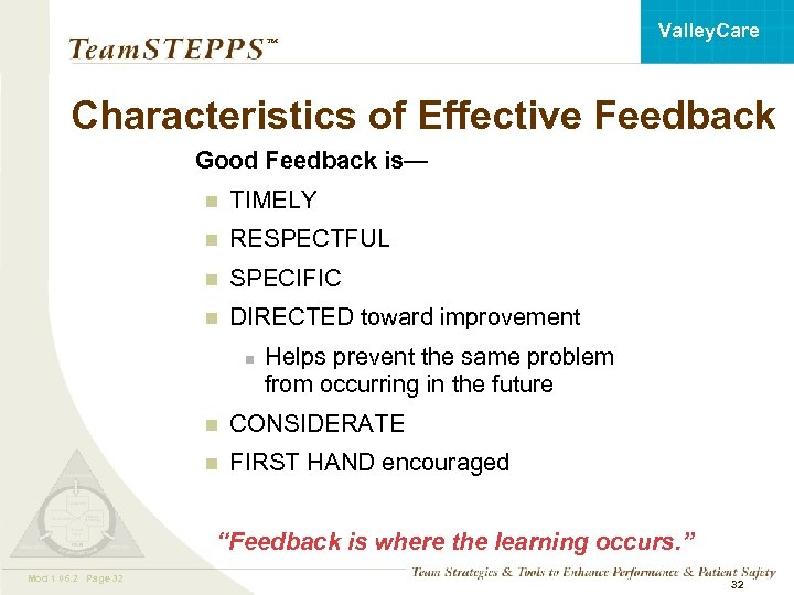 Valley. Care ™ Characteristics of Effective Feedback Good Feedback is— n TIMELY n RESPECTFUL