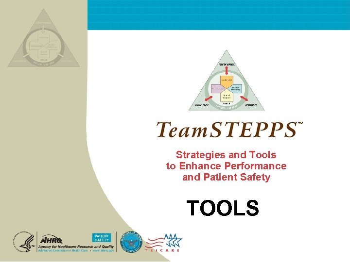 ™ Strategies and Tools to Enhance Performance and Patient Safety TOOLS