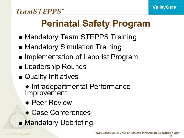 Valley. Care ™ Perinatal Safety Program ■ Mandatory Team STEPPS Training ■ Mandatory Simulation