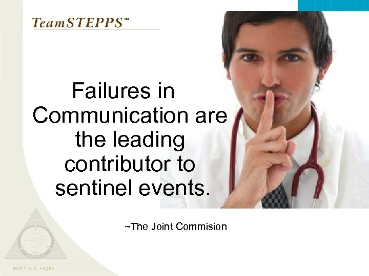 Valley. Care ™ Failures in Communication are the leading contributor to sentinel events. ~The
