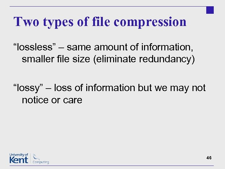 "Two types of file compression ""lossless"" – same amount of information, smaller file size"