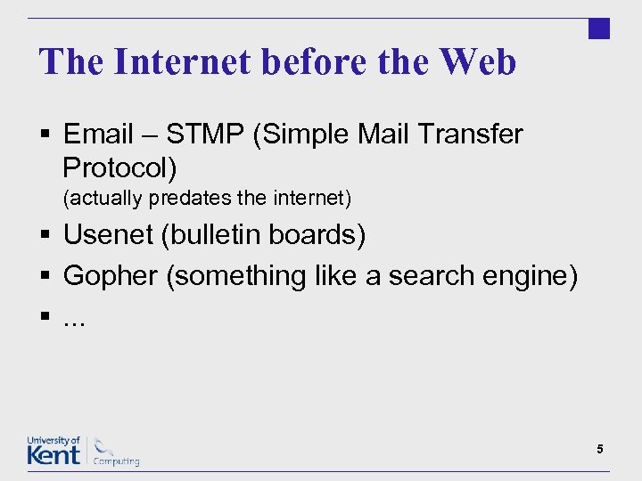 The Internet before the Web § Email – STMP (Simple Mail Transfer Protocol) (actually
