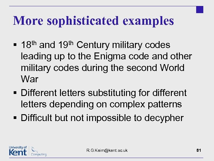 More sophisticated examples § 18 th and 19 th Century military codes leading up