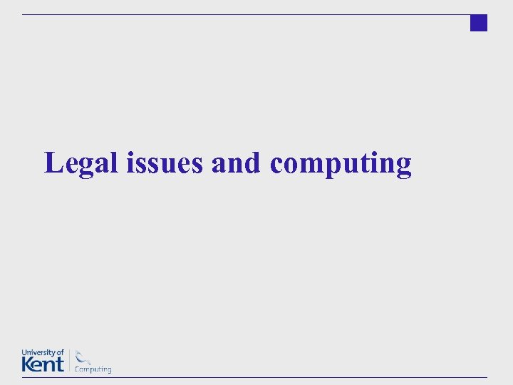 Legal issues and computing