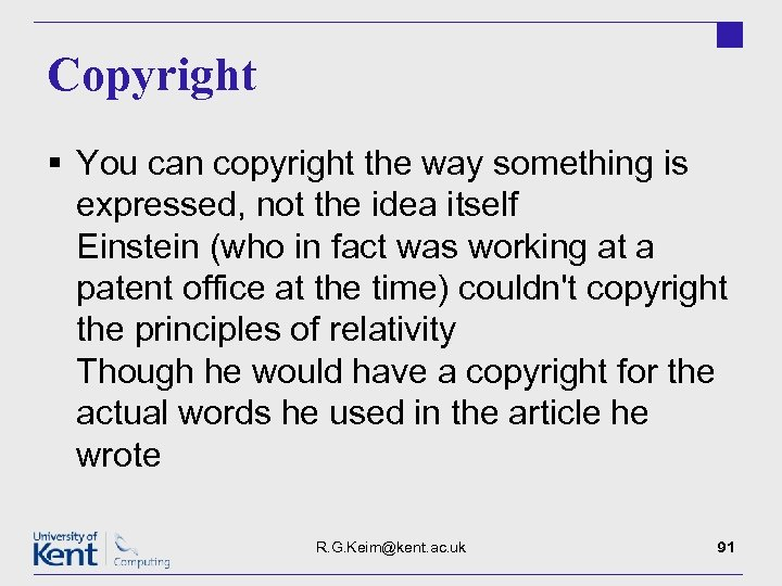 Copyright § You can copyright the way something is expressed, not the idea itself