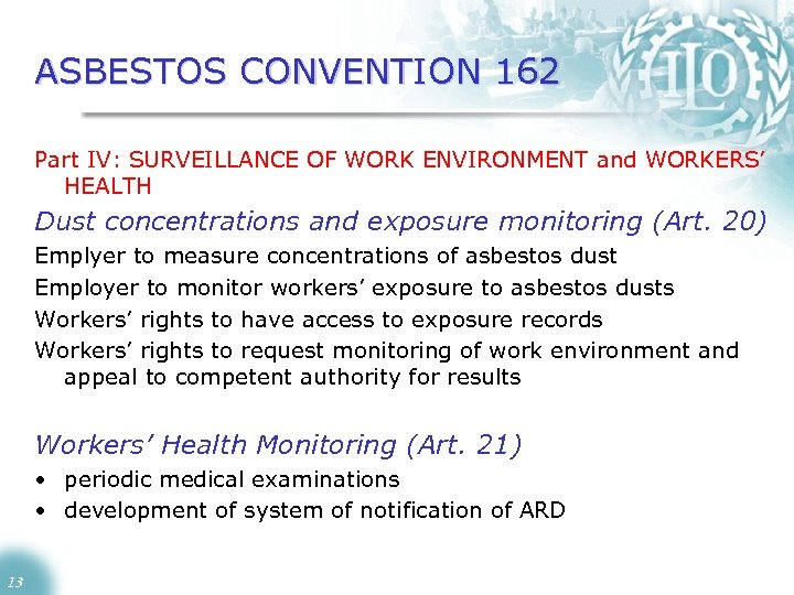 ASBESTOS CONVENTION 162 Part IV: SURVEILLANCE OF WORK ENVIRONMENT and WORKERS' HEALTH Dust concentrations