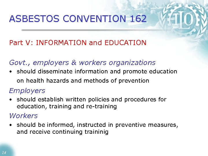 ASBESTOS CONVENTION 162 Part V: INFORMATION and EDUCATION Govt. , employers & workers organizations
