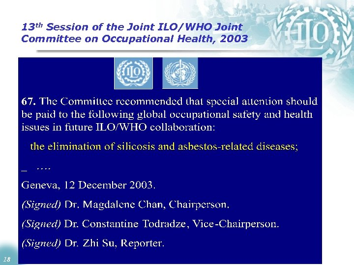 13 th Session of the Joint ILO/WHO Joint Committee on Occupational Health, 2003 18