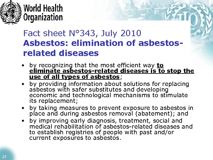 Fact sheet N° 343, July 2010 Asbestos: elimination of asbestosrelated diseases • by recognizing