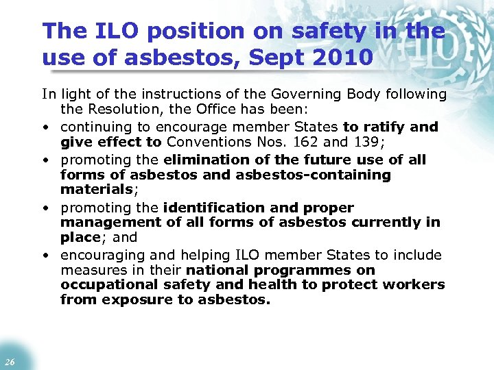 The ILO position on safety in the use of asbestos, Sept 2010 In light