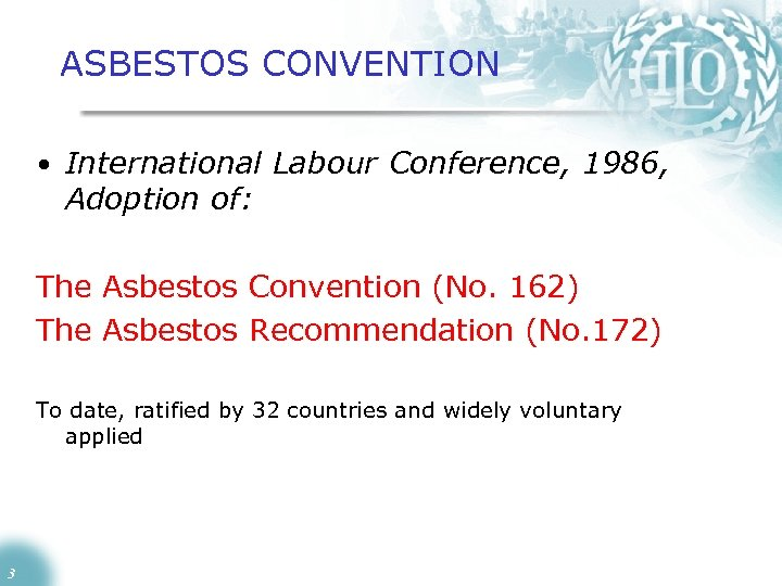 ASBESTOS CONVENTION • International Labour Conference, 1986, Adoption of: The Asbestos Convention (No. 162)