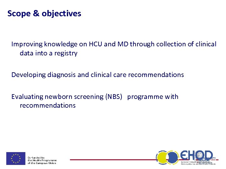 Scope & objectives Improving knowledge on HCU and MD through collection of clinical data