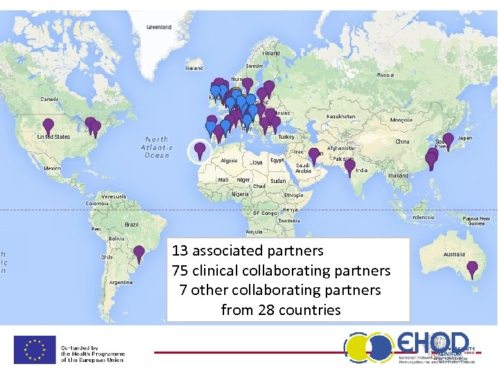 13 associated partners 75 clinical collaborating partners 7 other collaborating partners from 28 countries