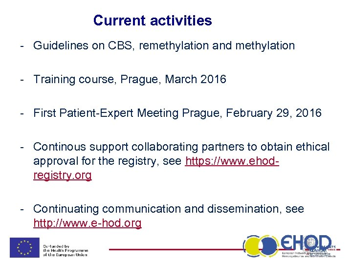 Current activities - Guidelines on CBS, remethylation and methylation - Training course, Prague, March