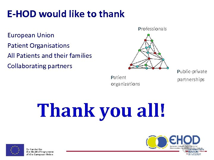 E-HOD would like to thank European Union Patient Organisations All Patients and their families