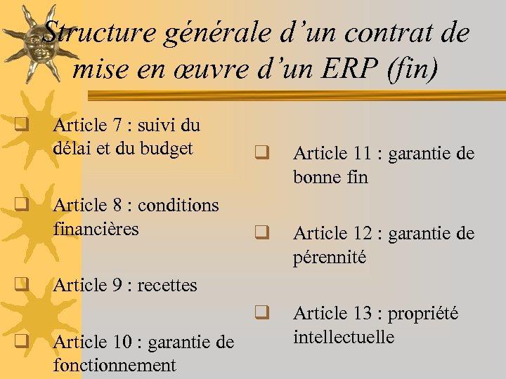 Structure générale d'un contrat de mise en œuvre d'un ERP (fin) q q q