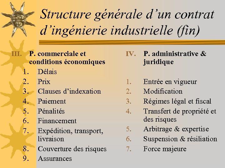 Structure générale d'un contrat d'ingénierie industrielle (fin) III. P. commerciale et conditions économiques 1.