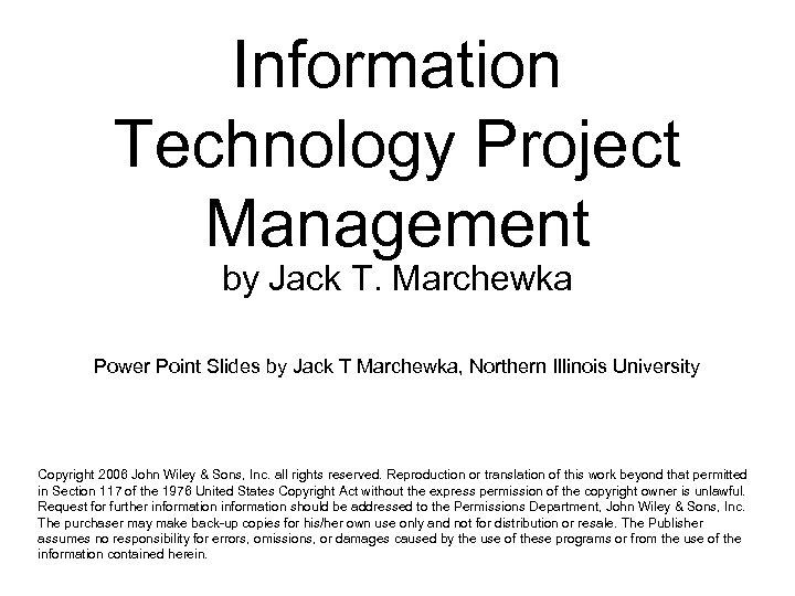 Information Technology Project Management by Jack T. Marchewka Power Point Slides by Jack T