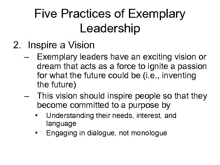Five Practices of Exemplary Leadership 2. Inspire a Vision – Exemplary leaders have an